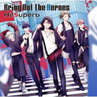 Hi!Superb/ Bring Out The Heroes 通常盤 【CD】