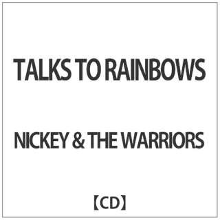 NICKEY & THE WARRIORS/ TALKS TO RAINBOWS 【CD】