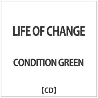 CONDITION GREEN/ LIFE OF CHANGE 【CD】