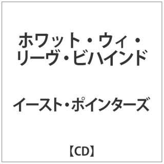 ザ・イースト・ポインターズ/ ホワット・ウィ・リーブ・ビハインド 【CD】
