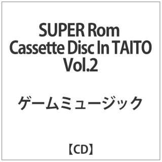 タイトー/ SUPER Rom Cassette Disc In TAITO Vol.2 【CD】