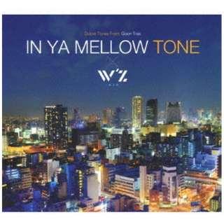 (V.A.)/ IN YA MELLOW TONE × W'z 【CD】