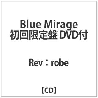Rev:robe:Blue Mirage初回限定盤DVD付 【CD】