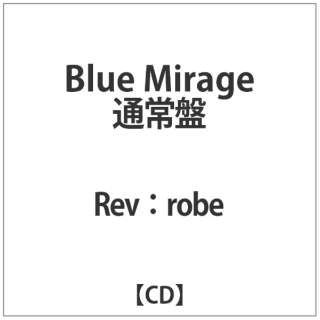 Rev:robe:Blue Mirage通常盤 【CD】