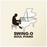 SWING-O/ SOUL PIANO 【CD】