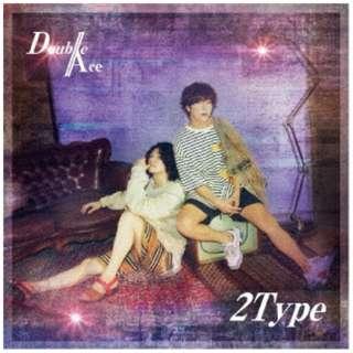 Double Ace/ 2Type 通常盤 【CD】