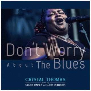 クリスタル・トーマス feat.チャック・レイニー&ラッキー・ピータースン/ Don't Worry About The Blues 【CD】