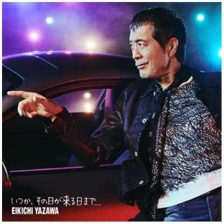矢沢永吉/ いつか、その日が来る日まで… 初回限定盤A(Blu-ray Disc付) 【CD】