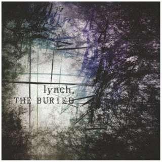lynch./ THE BURIED 【CD】