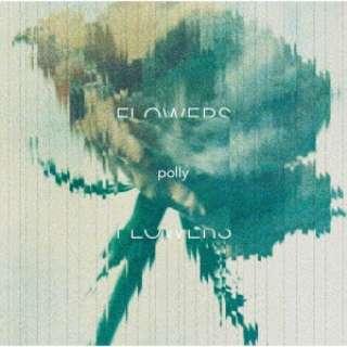 polly/ FLOWERS 【CD】