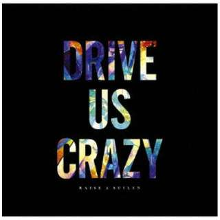RAISE A SUILEN/ DRIVE US CRAZY Blu-ray付生産限定盤 【CD】