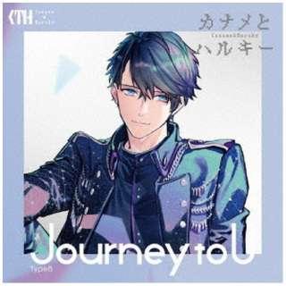 カナメとハルキー/ Journey to U 初回限定盤 TypeB 【CD】