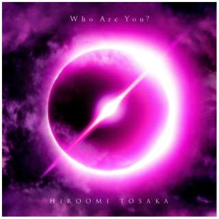 HIROOMI TOSAKA/ Who Are You?(DVD付) 初回生産限定盤 【CD】