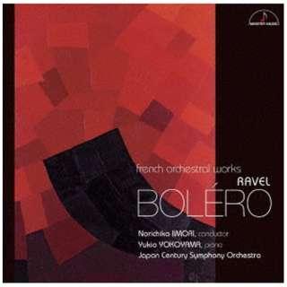 飯森範親 日本センチュリー交響楽団/ ラヴェル:ボレロ ~フランス管弦楽の色彩~ 【CD】