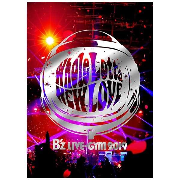 B'z/ B'z LIVE-GYM 2019 -Whole Lotta NEW LOVE- 【ブルーレイ ...