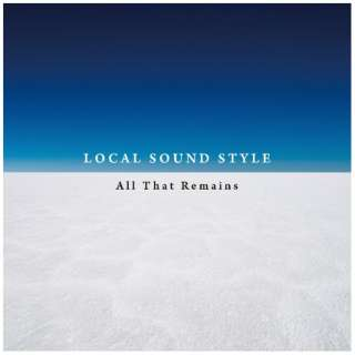 LOCAL SOUND STYLE/ All That Remains 【CD】