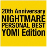 NIGHTMARE/ 20th Anniversary NIGHTMARE PERSONAL BEST YOMI Edition 【CD】