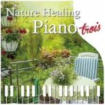 青木しんたろう/ Nature Healing Piano trois カフェで静かに聴くピアノと自然音 【CD】