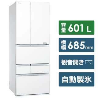 GR-S600FZ-UW 冷蔵庫 クリアグレインホワイト [6ドア /観音開きタイプ /601L] 《基本設置料金セット》