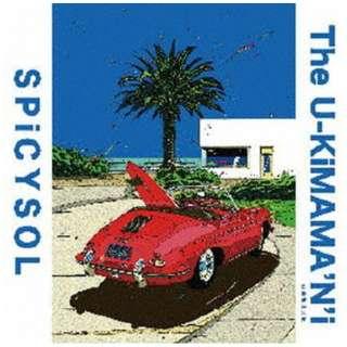 SPiCYSOL/ The U-KiMAMA'N'i- 【CD】