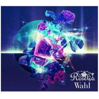 Roselia/ Wahl Blu-ray付生産限定盤 【CD】