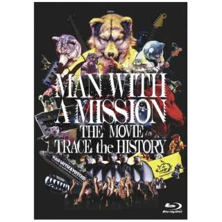 MAN WITH A MISSION/ MAN WITH A MISSION THE MOVIE -TRACE the HISTORY- 【ブルーレイ】