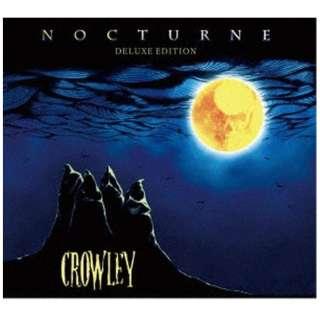 CROWLEY/ NOCTURNE DELUXE EDITION 【CD】