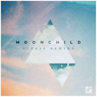 Moonchild/ Please Rewind 【CD】
