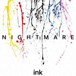 NIGHTMARE/ ink A-Type 【CD】