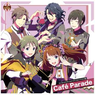 Cafe Parade/  THE IDOLM@STER SideM NEW STAGE EPISODE:04 Cafe Parade 【CD】