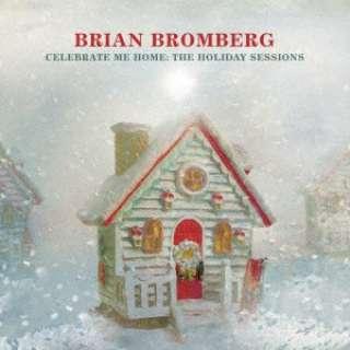 ブライアン・ブロンバーグ(el-b、nylon string acoustic piccolo bass、hollow body piccolo bass)/ セレブレート・ミー・ホーム:ザ・ホリデイ・セッションズ 【CD】