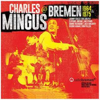 チャールズ・ミンガス(b)/ アット・ブレーメン1964&1975 【CD】