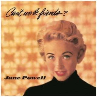 Jane Powell(vo)/ Can't We Be Friends? 【CD】
