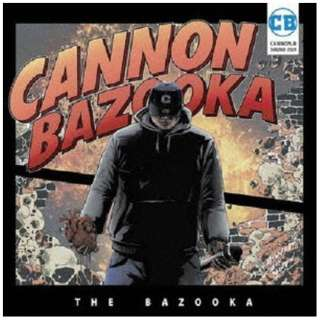 CANNON BAZOOKA/ THE BAZOOKA 【CD】