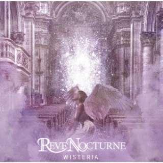 REVE NOCTURNE/ WISTERIA 【CD】
